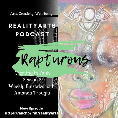 Word for the Week - Rapturous - Creating in Faith Podcast Episode