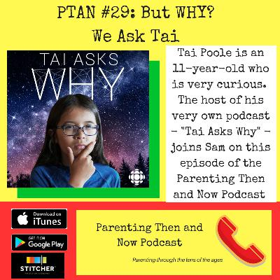 PTAN #29 - But WHY? We Ask Tai