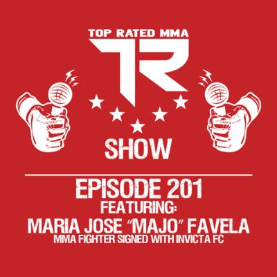 "TRMMA - Ep. 201 - Maria Jose ""Majo"" Favela - Tijuana Mexico, based fighter"