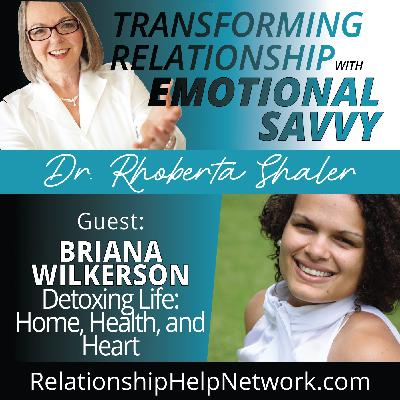 Detoxing Life: Home, Health and Heart   GUEST: Brianna Wilkerson