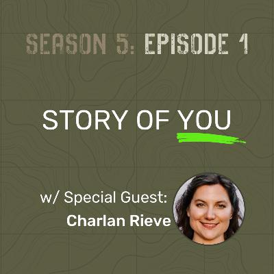 S5 E1 - Story of You (w/ Special Guest: Charlan Rieve)