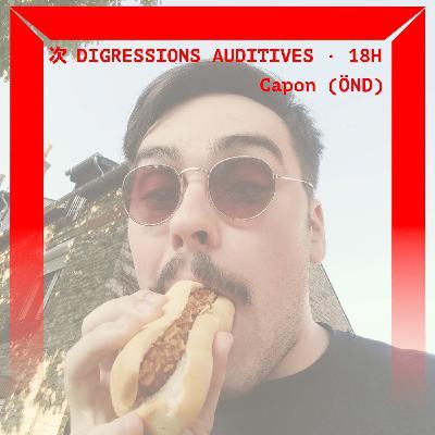 Disgressions Auditives avec Capon (ÖND)