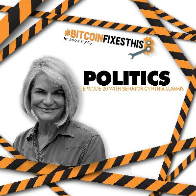 Bitcoin Fixes This #20: Politics with Cynthia Lummis
