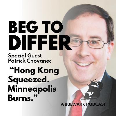 Hong Kong Squeezed. Minneapolis Burns.