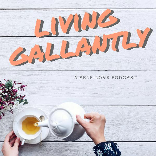 Introducing the Gallantly, gal Podcast & The Moment is Now