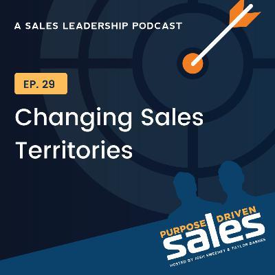 Episode 29: Changing Sales Territories