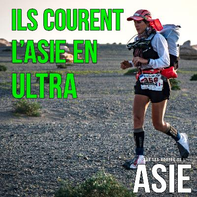 #65 – Ils courent l'Asie en ultra