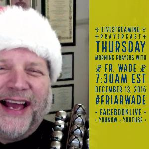 Episode 32 – NATIVITY FAST – Thursday Morning Prayer with Father Wade 20181213