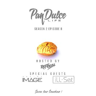 """The Pan Dulce Life"" - Season 2 Episode 8 feat. DJ Image & DJ Illset"