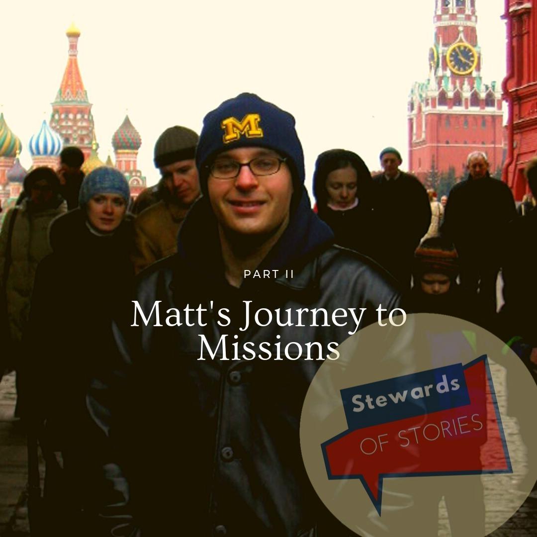 Matt's Journey to Missions II: Season 2 Episode 6