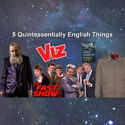637. 5 Quintessentially English Things (that you might not know about) with James