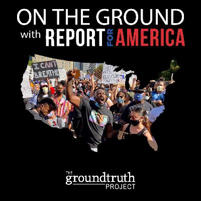 On the Ground with Report for America: Deadly Force--An Investigative Report