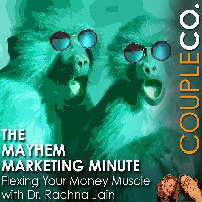 Mayhem Marketing Minute: Flexing Your Money Muscle w/Dr. Rachna Jain