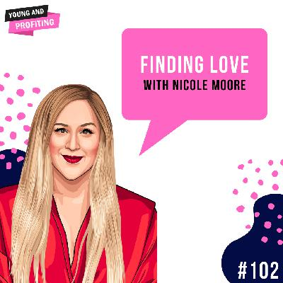 #102: Finding Love and Strengthening Your Relationships with Nicole Moore