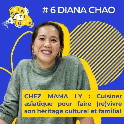 (Interview) Diana Chao, Youtubeuse Food Chez Mama Ly : Cuisiner asiatique pour faire (re)vivre son héritage culturel et familial