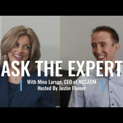 ASK THE EXPERT---Mina Larson (CEO, NCCAOM – Part 1)