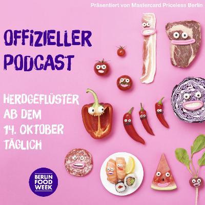 Berlin Food Week – Herdgeflüster Folge #4