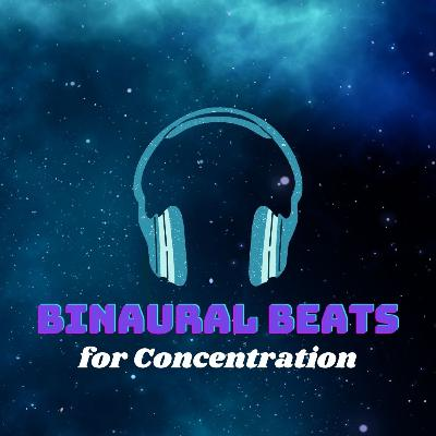 Binaural Beats for Concentration (Focus Music)