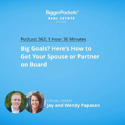 362: Big Goals? Here's How to Get Your Spouse or Partner on Board with Jay and Wendy Papasan