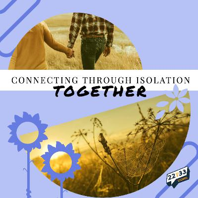 Connecting Through Isolation, Part 7