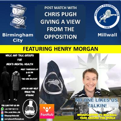 Birmingham Fan Chris Pugh and NOLUT's Henry Morgan review Birmingham City v Millwall  291120