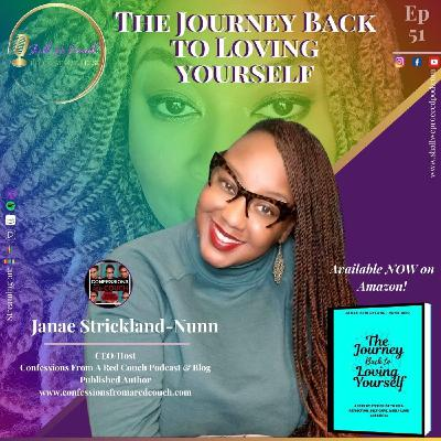 The Journey Back To Loving Yourself w/ Janae Strickland-Nunn