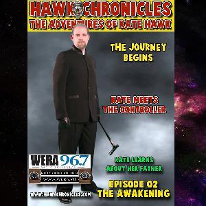 "Episode 02 Hawk Chronicles ""The Awakening"""