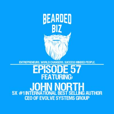 BB - Ep 57 - John North 5x #1 International Best Selling Author, CEO of Evolve Systems