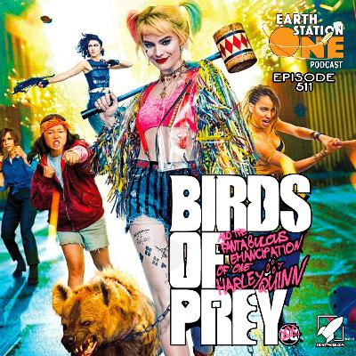 The Earth Station One Podcast - Birds of Prey Movie Review