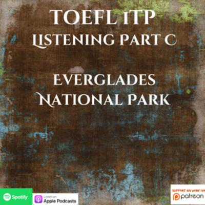 TOEFL iTP | Listening Part C | Everglades National Park