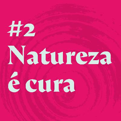 #2 Natureza é cura feat. Fabio Scarano