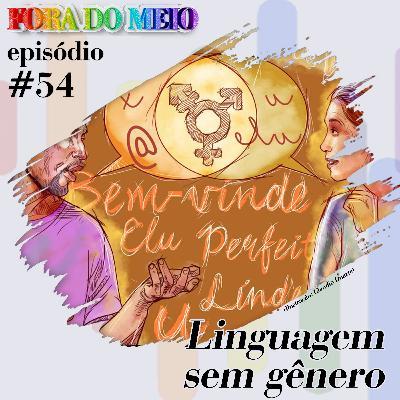 FdM #054 Linguagem Sem Gênero