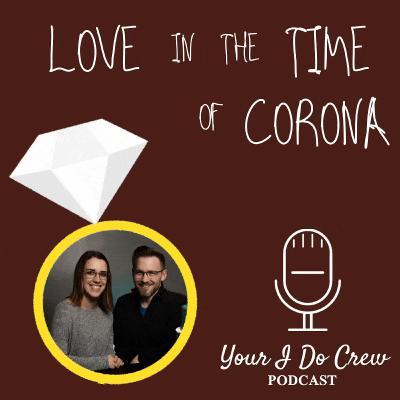 Love in the Time of Corona - what to do when an epidemic changes your wedding plans