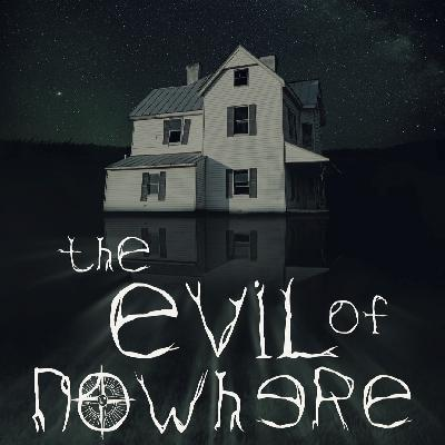 #260: The Evil Of Nowhere with JP Doyal