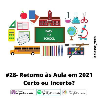 #28 Retorno às aulas em 2021: Certo ou Incerto?