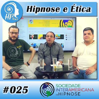 """HP News 025: """"Hipnose e Ética"""""""