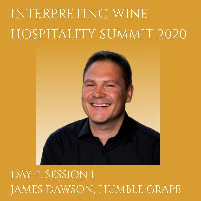 James Dawson, Humble Grape, Interpreting Wine Hospitality Summit 2020 (Day 4, Session 1)