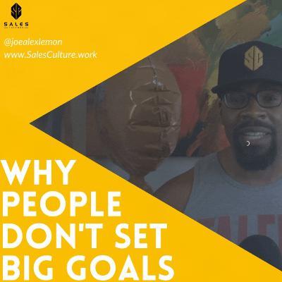 156. Why entrepreneurs don't set big goals