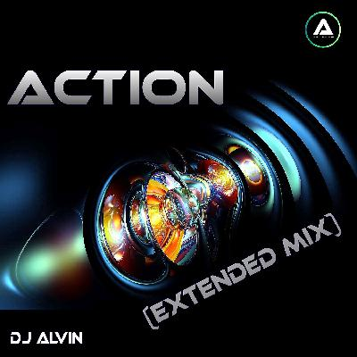 DJ Alvin - Action (Extended Mix)