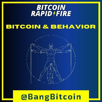 Bitcoin and Behavior: Transformations from the Rabbit-Hole w/ @BangBitcoin