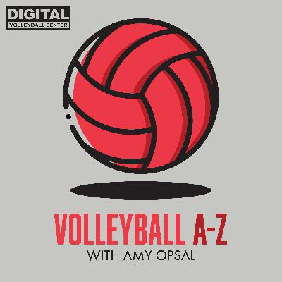 Volleyball A-Z Episode #2: Advice to Your Younger Self
