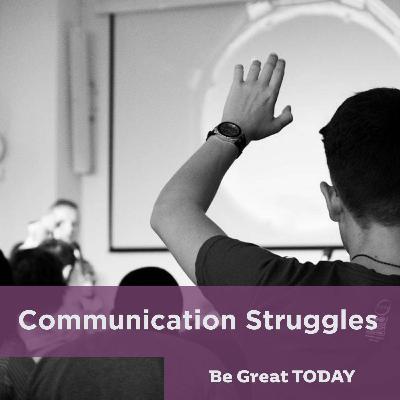 Communication Struggles