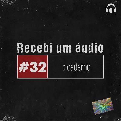 #32 - O Caderno