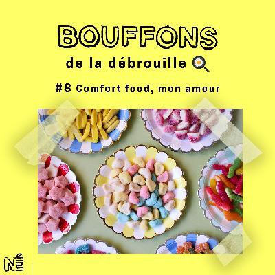 Bouffons de la débrouille - Comfort food, mon amour (#8)