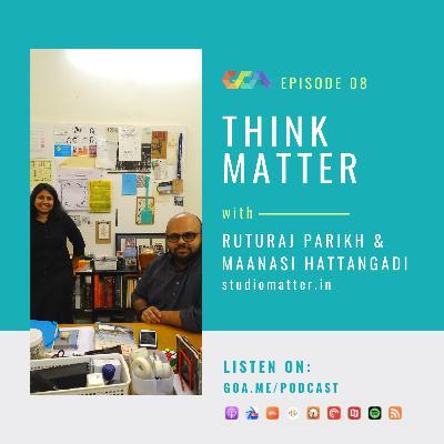 Think Matter with Ruturaj Parikh & Maanasi Hattangadi   Episode 08