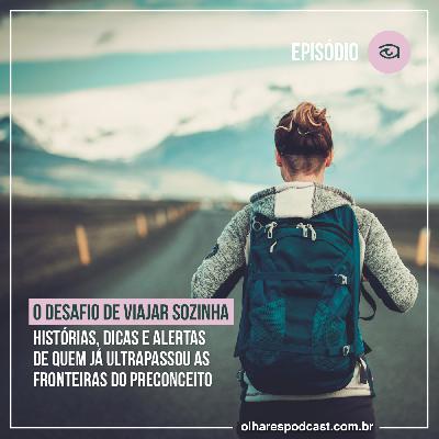 Ep #043 O desafio de viajar sozinha