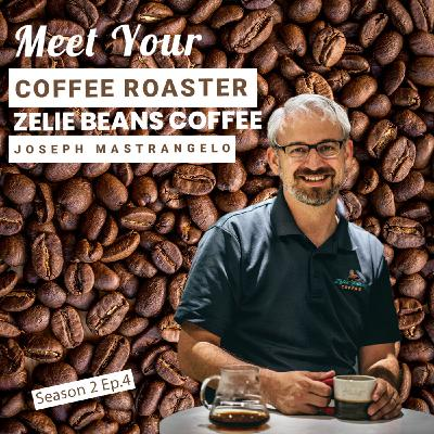 Meet Your Coffee Roaster with Zelie Beans Coffee S2:E4