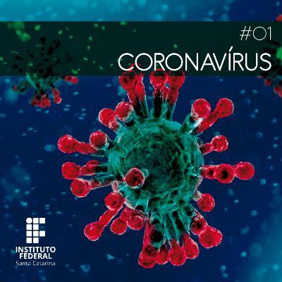 #01 | Ciência para seus ouvidos: Novo Coronavírus