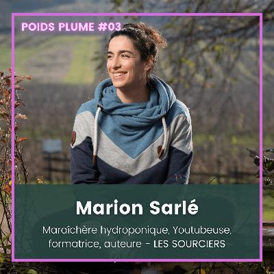 #03 - Marion Sarlé - Maraîchère, formatrice & youtubeuse