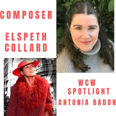 Composer/Lyricist Elspeth Collard & WCW Spotlight Antonia Badon